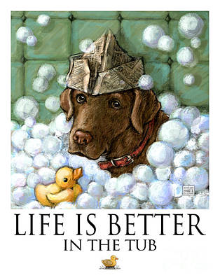 Chocolate Lab Mixed Media - Life Is Better In The Tub Chocolate Lab by Kathleen Harte Gilsenan