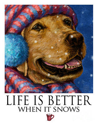 Chocolate Labrador Retriever Mixed Media - Life Is Better When It Snows Yellow Lab With Hat And Scarf by Kathleen Harte Gilsenan