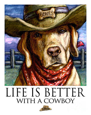Cowgirl Mixed Media - Life Is Better With A Cowboy Yellow Lab by Kathleen Harte Gilsenan