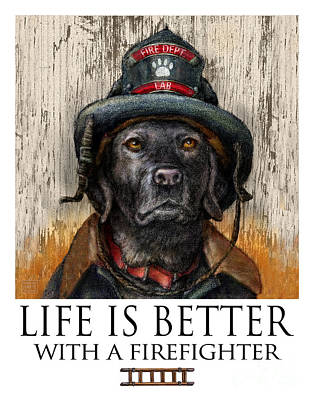 Black Lab Mixed Media - Life Is Better With A Firefighter Black Labrador Retriever by Kathleen Harte Gilsenan
