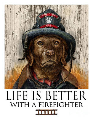 Chocolate Lab Mixed Media - Life Is Better With A Firefighter Chocolate Lab by Kathleen Harte Gilsenan