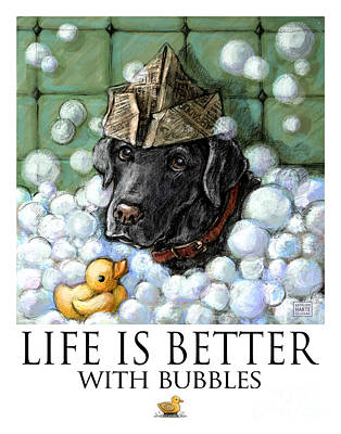 Black Lab Mixed Media - Life Is Better With Bubbles Black Lab by Kathleen Harte Gilsenan