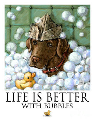 Chocolate Lab Mixed Media - Life Is Better With Bubbles Chocolate Labrador by Kathleen Harte Gilsenan
