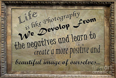 Photograph - Life Is Like Photography by Diana Raquel Sainz