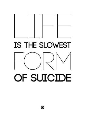 College Digital Art - Life Is The Slowest Form Of Suicide 2 by Naxart Studio