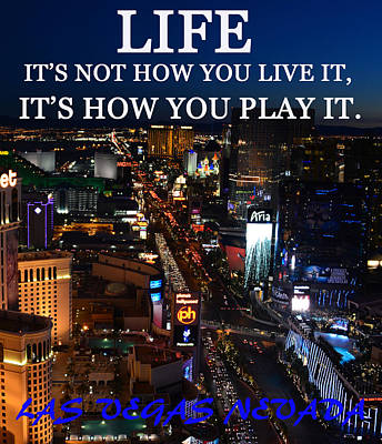 Photograph - Life Its How You Play It Las Vegas by David Lee Thompson