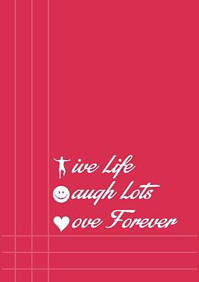 Digital Art - Life Laugh Love Quotes Poster by Lab No 4 - The Quotography Department