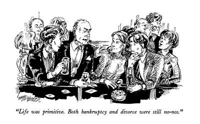 Conversing Drawing - Life Was Primitive.  Both Bankruptcy And Divorce by William Hamilton