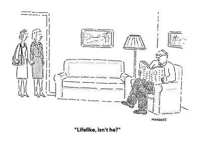 Lifelike, Isn't He? Art Print by Robert Mankoff