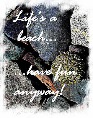 What Is Life Digital Art - Lifes A Beach by Barbara Griffin