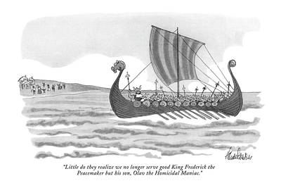 Norse Drawing - Little Do They Realize We No Longer Serve Good by J.B. Handelsman