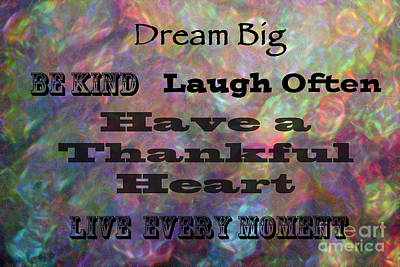 Photograph - Live Every Moment by Kerri Farley