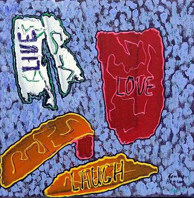 Mixed Media - Live Love Laugh 1 by Kenny Henson