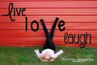 Photograph - Live Love Laugh By Diana Sainz by Diana Raquel Sainz