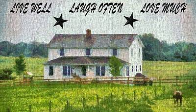 Porch Mixed Media - Live Well Laugh Often Love Much by Dan Sproul