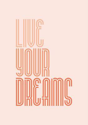 Art Poster Digital Art - Live Your Dreams Wall Decal Wall Words Quotes, Poster by Lab No 4 - The Quotography Department