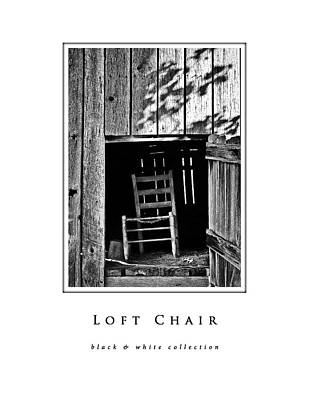 Photograph - Loft Chair Black And White Collection by Greg Jackson