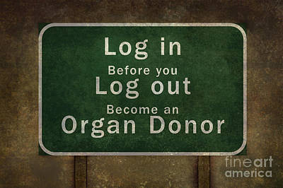 Charity Digital Art - Log In Before You Log Out Become An Organ Donor by Bruce Stanfield