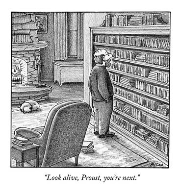 Library Drawing - Look Alive, Proust, You're Next by Harry Bliss