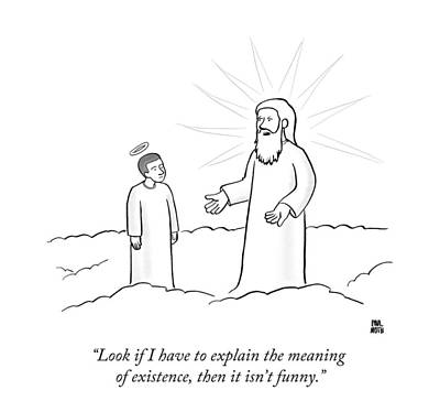 Angels Drawing - Look If I Have To Explain The Meaning by Paul Noth