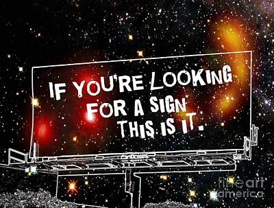 Looking For A Sign Art Print by Daryl Macintyre