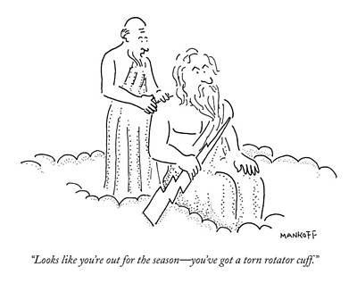 History Drawing - Looks Like You're Out For The Season - You've Got by Robert Mankoff