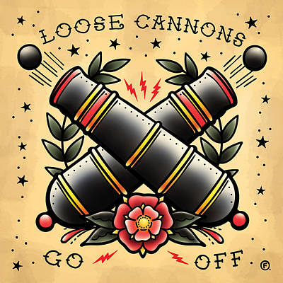 Old School Tattoos Digital Art - Loose Cannons Go Off by O' Foley