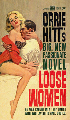 Pulp Magazines Painting - Loose Women. Vintage Pulp Fiction Paperback by Big 88 Artworks