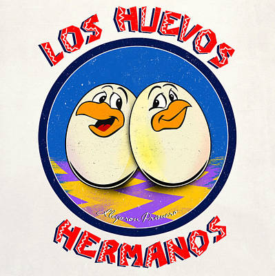 Pinkman Digital Art - Los Huevos Hermanos Llegaron Primero by Filippo B
