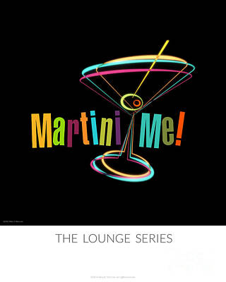 Martini Photos - Lounge Series - Martini Me  by Mary Machare