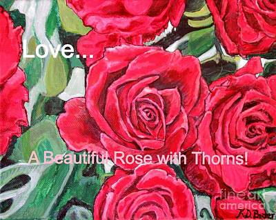 Art Print featuring the painting Love A Beautiful Rose With Thorns by Kimberlee Baxter