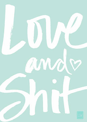 Love And Shit -greeting Card Print by Linda Woods