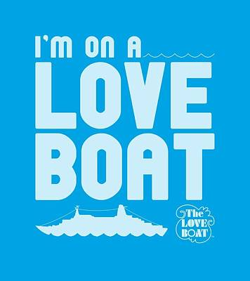 Love Digital Art - Love Boat - I'm On A by Brand A