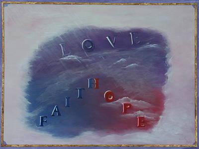 Love Faith Hope Art Print by Mary Grabill