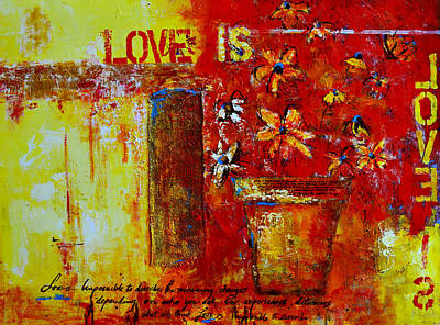 Meaningful Mixed Media - Love Is Abstract by Patricia Awapara