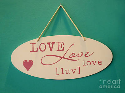 Adjectives Photograph - Love Is All You Need by Gillian Singleton