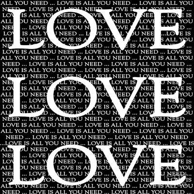 Digital Art - Love Is All You Need In Black by Lee Owenby