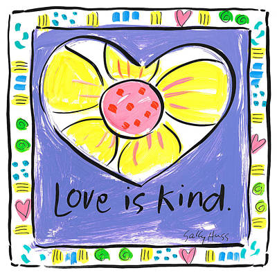 Wall Art - Painting - Love Is Kind by Sally Huss