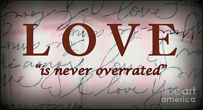 Photograph - Love Is Never Overrated by Ella Kaye Dickey