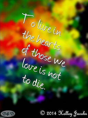 Mixed Media - Love Is Not To Die by Holley Jacobs