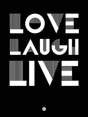 Laugh Digital Art - Love Laugh Live Poster 2 by Naxart Studio