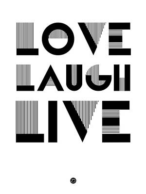 Laugh Digital Art - Love Laugh Live Poster 3 by Naxart Studio
