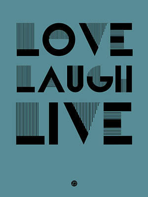 Laugh Digital Art - Love Laugh Live Poster 4 by Naxart Studio