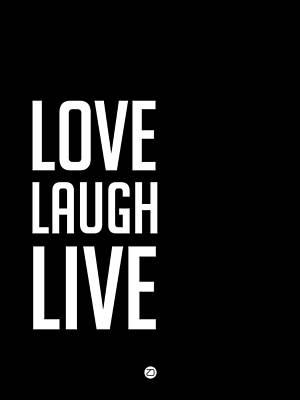 Love Laugh Live Poster Black Art Print by Naxart Studio