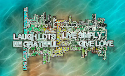 Love Live Laugh Grateful - Positive Affirmations Art Print by Ray Van Gundy