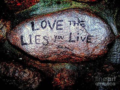 Love The Lies You Live Art Print by Ed Weidman