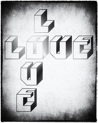 Valentines Day Digital Art - Love Typography Monochrome by World Art Prints And Designs