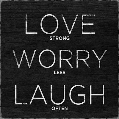 Office Wall Art - Digital Art - Love, Worry, Laugh (shine Bright) by South Social Studio