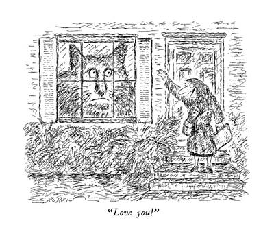 House Pet Drawing - Love You! by Edward Koren