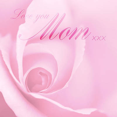 Love You Mom Pink Rose Art Print by Natalie Kinnear